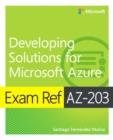 Image for Exam Ref AZ-203 Developing Solutions for Microsoft Azure
