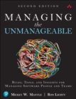 Image for Managing the unmanageable  : rules, tools, and insights for managing software people and teams