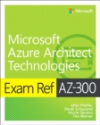Image for Exam ref AZ-300, Microsoft Azure architect technologies