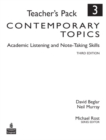 Image for Contemporary Topics 3: Academic Listening and Note-Taking Skills, Teacher's Pack