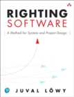 Image for Righting software  : a method for system and project design
