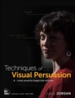 Image for Techniques of Visual Persuasion : Create powerful images that motivate
