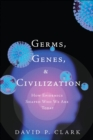 Image for Germs, genes, & civilization  : how epidemics shaped who we are today