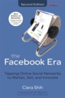 Image for The Facebook era  : tapping online social networks to market, sell, and innovate
