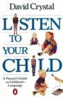 Image for Listen to your child  : a parent's guide to children's language