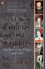 Image for New worlds, lost worlds  : the rule of the Tudors, 1485-1603
