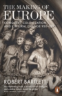 Image for The making of Europe  : conquest, colonization and cultural change 950-1350