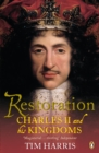 Image for Restoration  : Charles II and his kingdoms, 1660-1685