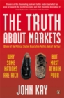 Image for The truth about markets  : why some nations are rich but most remain poor