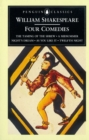 Image for Four Comedies : The Taming of the Shrew, A Midsummer Night's Dream, As You Like it, Twelfth Night