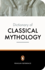 Image for The Penguin dictionary of classical mythology