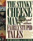 Image for The Stinky Cheese Man and Other Fairly Stupid Tales