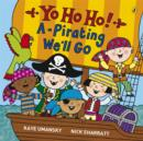 Image for Yo ho ho! A-pirating we'll go  : little pirate poems