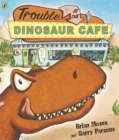Image for Trouble at the Dinosaur Cafe