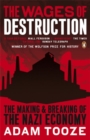 Image for The wages of destruction  : the making and breaking of the Nazi economy