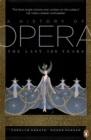 Image for A history of opera  : the last four hundred years