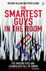 Image for The smartest guys in the room  : the amazing rise and scandalous fall of Enron
