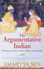 Image for The argumentative Indian  : writings on Indian history, culture and identity