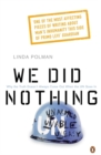 Image for We did nothing  : why the truth doesn't always come out when the UN goes in