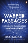 Image for Warped passages  : unravelling the universe's hidden dimensions
