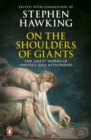 Image for On the shoulders of giants  : the great works of physics and astronomy