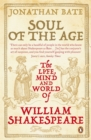 Image for Soul of the age  : the life, mind and world of William Shakespeare