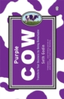 Image for Purple cow  : transform your business by being remarkable