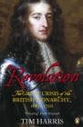 Image for Revolution  : the great crisis of the British monarchy, 1685-1720