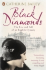 Image for Black diamonds  : the rise and fall of an English dynasty