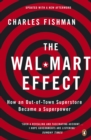 Image for The Wal-Mart effect  : how an out-of-town superstore became a superpower