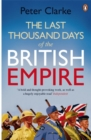 Image for The last thousand days of the British Empire  : the demise of a superpower, 1944-47
