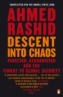 Image for Descent into chaos  : the world's most unstable region and the threat to global security