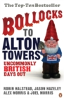 Image for Bollocks to Alton Towers  : uncommonly British days out