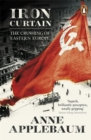 Image for Iron Curtain  : the crushing of Eastern Europe 1944-56