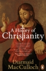 Image for A history of Christianity  : the first three thousand years