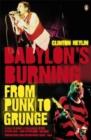 Image for Babylon's burning  : from punk to grunge