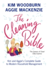 Image for The cleaning bible  : Kim and Aggie's complete guide to modern household management