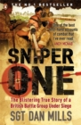Image for Sniper one  : the blistering true story of a British Battle Group under siege