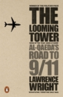 Image for The looming tower  : Al Qaeda's road to 9/11