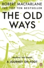 Image for The old ways  : a journey on foot