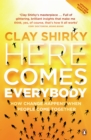 Image for Here comes everybody  : how change happens when people come together