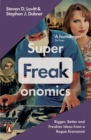 Image for Superfreakonomics  : global cooling, patriotic prostitutes, and why suicide bombers should buy life insurance
