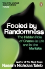 Image for Fooled by randomness  : the hidden role of chance in life and in the markets