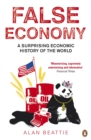 Image for False economy  : a surprising economic history of the world