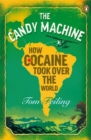 Image for The candy machine  : how cocaine took over the world