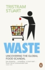 Image for Waste  : uncovering the global waste scandal