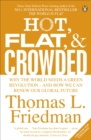 Image for Hot, flat, and crowded  : why the world needs a green revolution - and how we can renew our global future