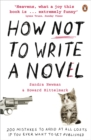 Image for How not to write a novel  : 200 mistakes to avoid at all costs if you ever want to get published
