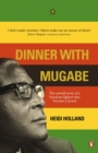 Image for Dinner with Mugabe  : the untold story of a freedom fighter who became a tyrant