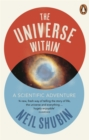 Image for The universe within  : a scientific adventure